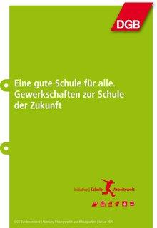DGB-Broschüre: Eine gute Schule für alle